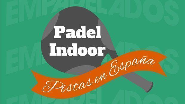 padel-indoor-pistas-españa